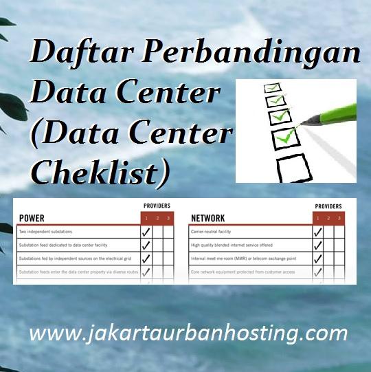Perbandingan Data Center Dengan Menggunakan Cheklist