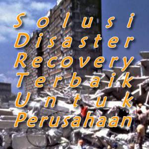 solusi disaster recovery terbaik untuk perusahaan