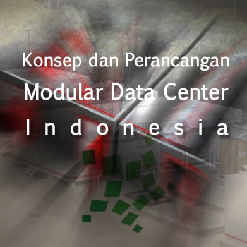 Konsep dan Perancangan Modular Data Center Indonesia