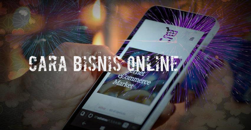 Cara Bisnis Online Terbaik Adalah Dengan Menggunakan Website