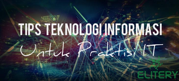 Tips Teknologi Informasi Terpopuler Yang Banyak Digunakan