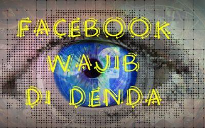Facebook Dapat Terkena Denda Sebesar Rp. 27.500 Triliun!