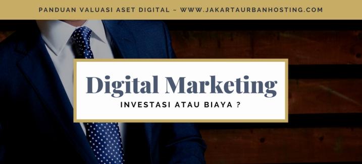 Apakah Digital Marketing Merupakan Investasi ? atau Biaya ?