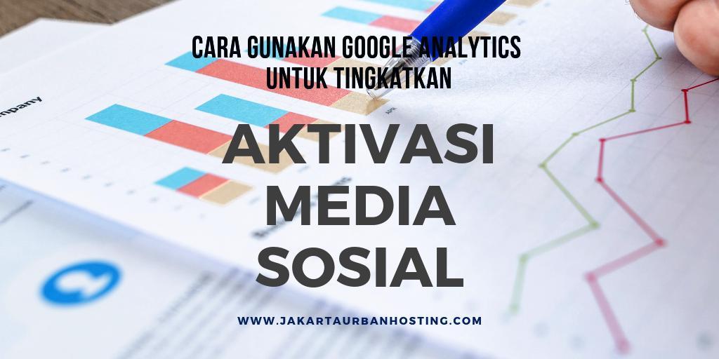 Cara Gunakan Google Analytics Untuk Manajemen Media Sosial