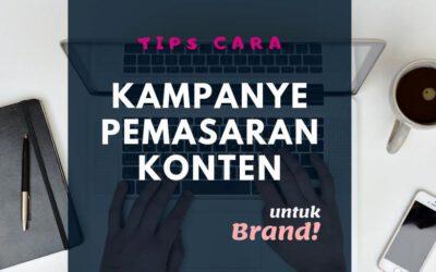 Tips Cara Memulai Kampanye Pemasaran Konten untuk Brand