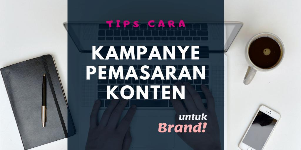 cara kampanye pemasaran konten untuk branding