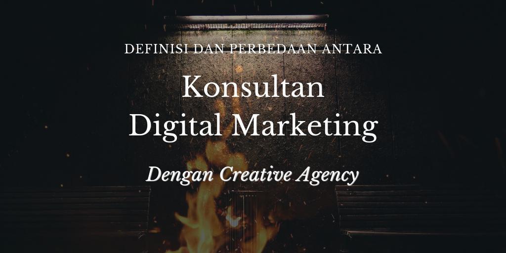 Definisi Konsultan Digital Marketing dan Creative Agency