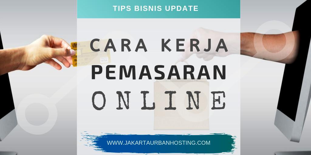 tips cara kerja pemasaran online