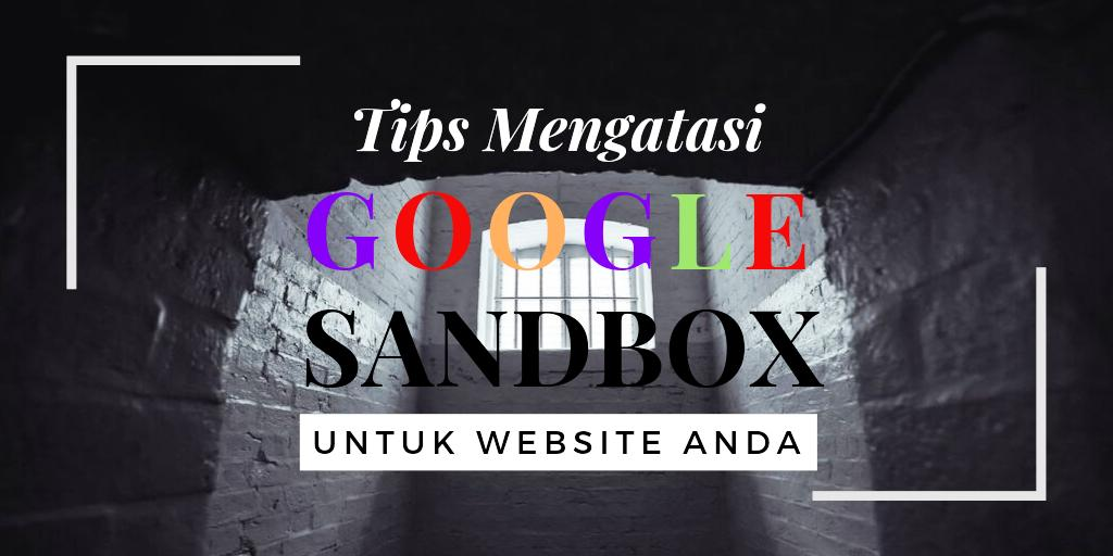 tips cara mengatasi google sandbox