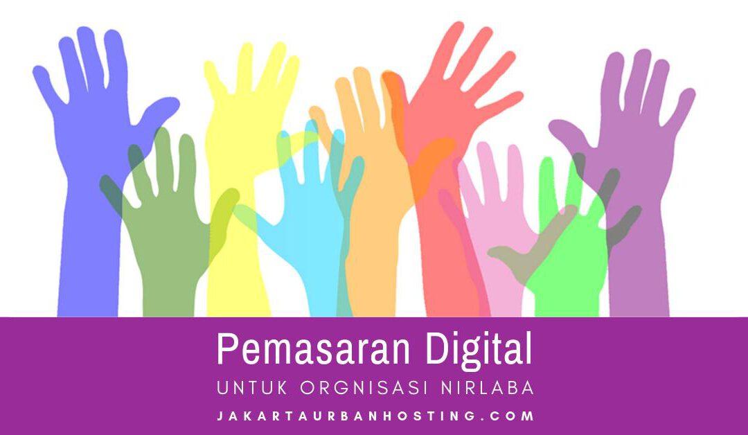 Pemasaran Digital Organisasi Nirlaba (Yayasan/Donasi)