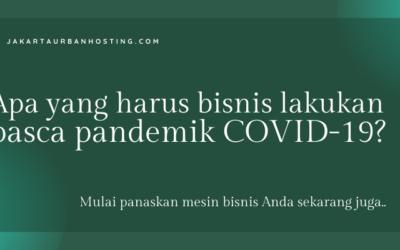 Apa yang harus bisnis lakukan pasca pandemik COVID-19?